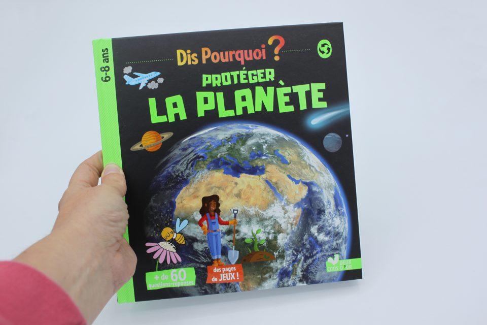 Dis pourquoi? Protéger la Planète