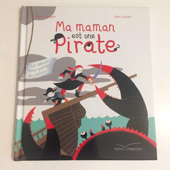 Ma Maman Est Une Pirate Livre Pour Parler Du Cancer Avec