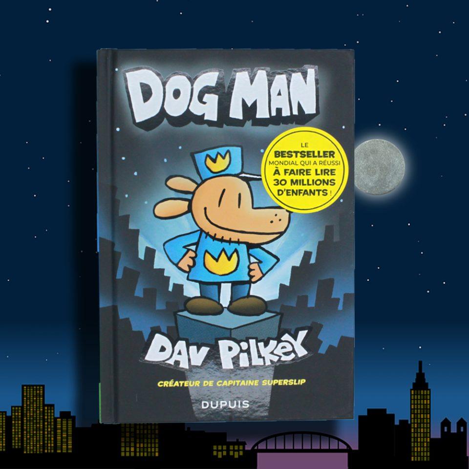 Dog Man de Dav Pilkey - Éditions Depuis