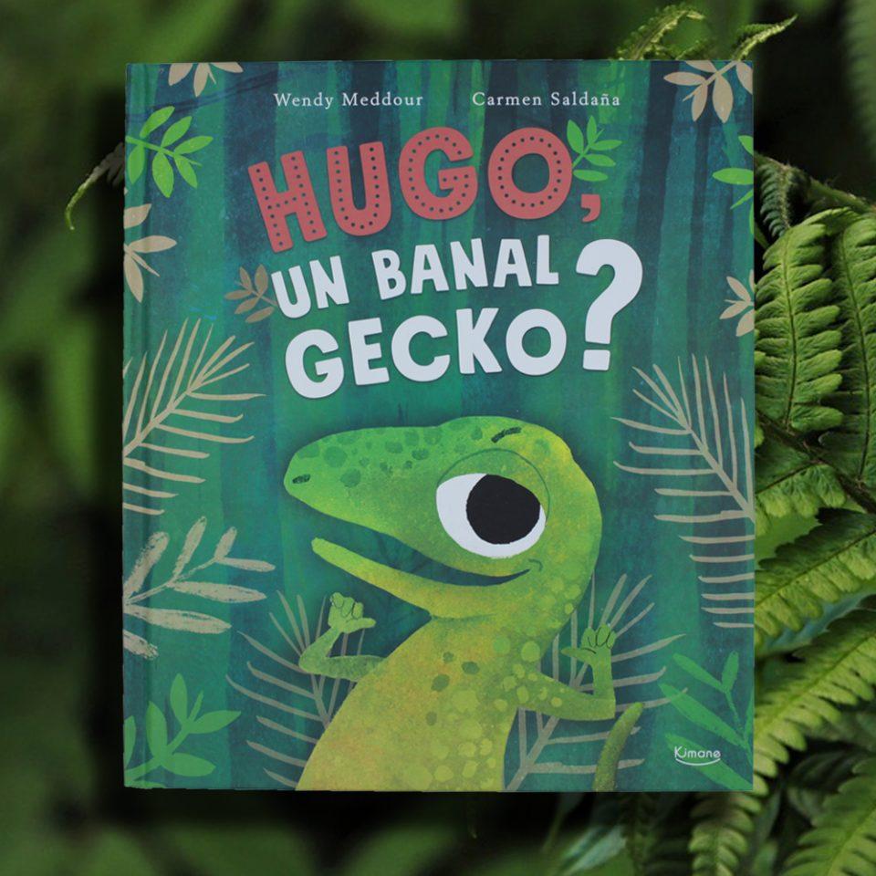 Hugo, un banal gecko ?
