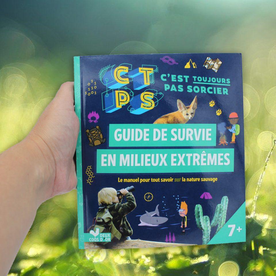 Guide de survie en milieux extrêmes - C'est toujours pas sorcier
