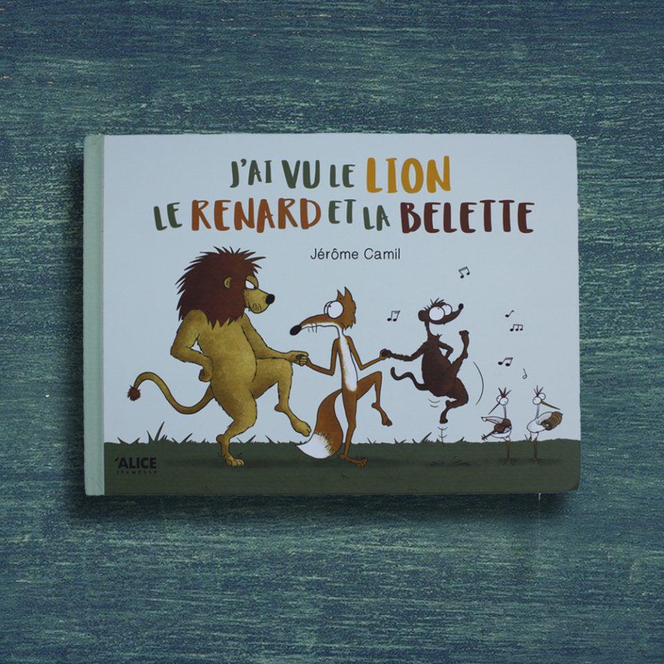 J'ai vu le lion, le renard et la belette