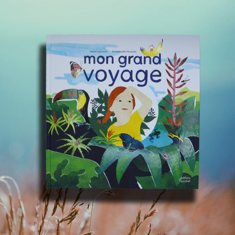 Mon grand voyage - Éditions du Ricochet