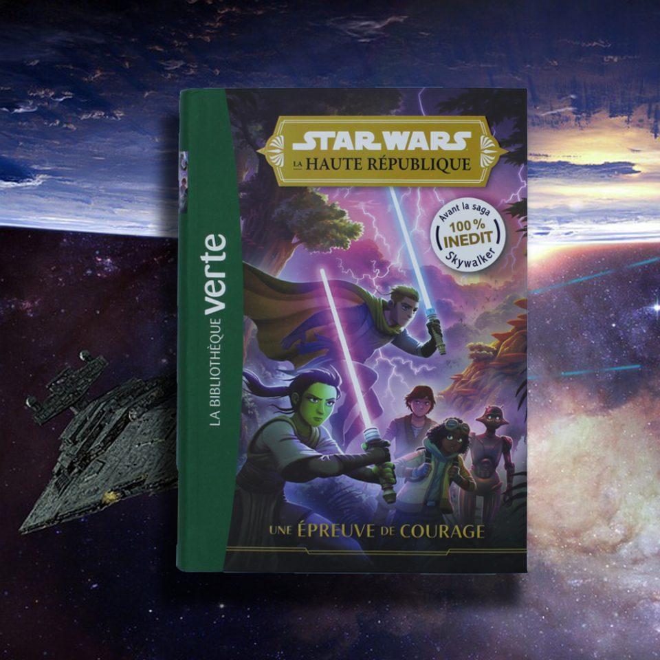 La Bibliothèque Verte - Star Wars la Haute République : une épreuve de courage